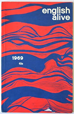 English Alive 1969: An Anthology For High Schools - A Selection Of The Best Writing Of The Year