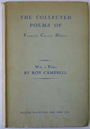 The Collected Poems Of Francis Carey Slater