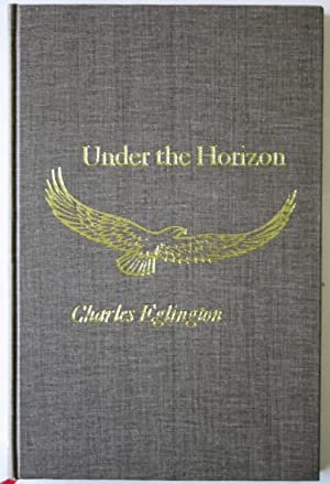 Under The Horizon: Collected Poems Of Charles Eglington