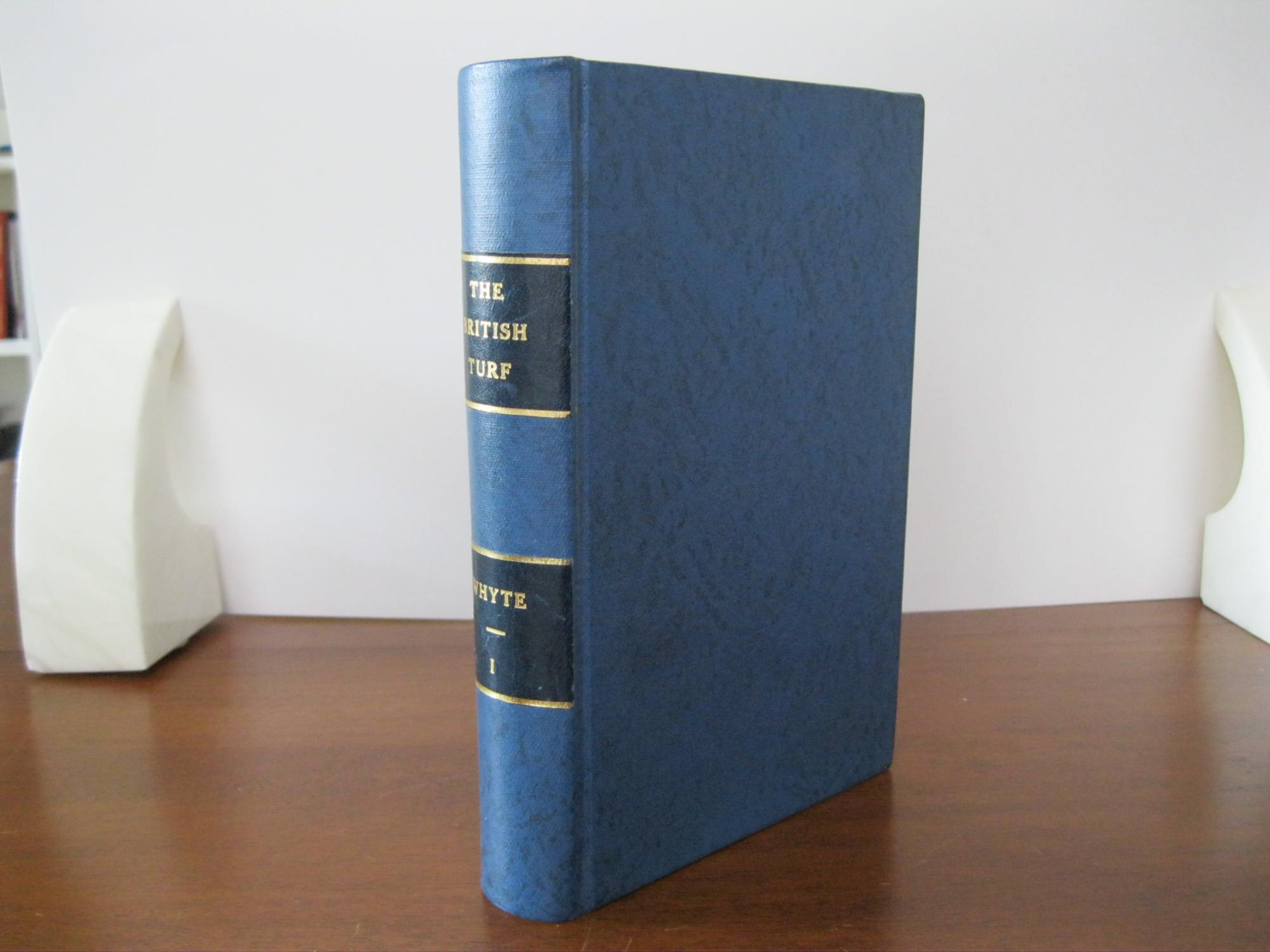 HISTORY_OF_THE_BRITISH_TURF_TWO_VOLUMES_WHYTE,_JAMES_CHRISTIE,_Esq._[Near_Fine]_[Hardcover]