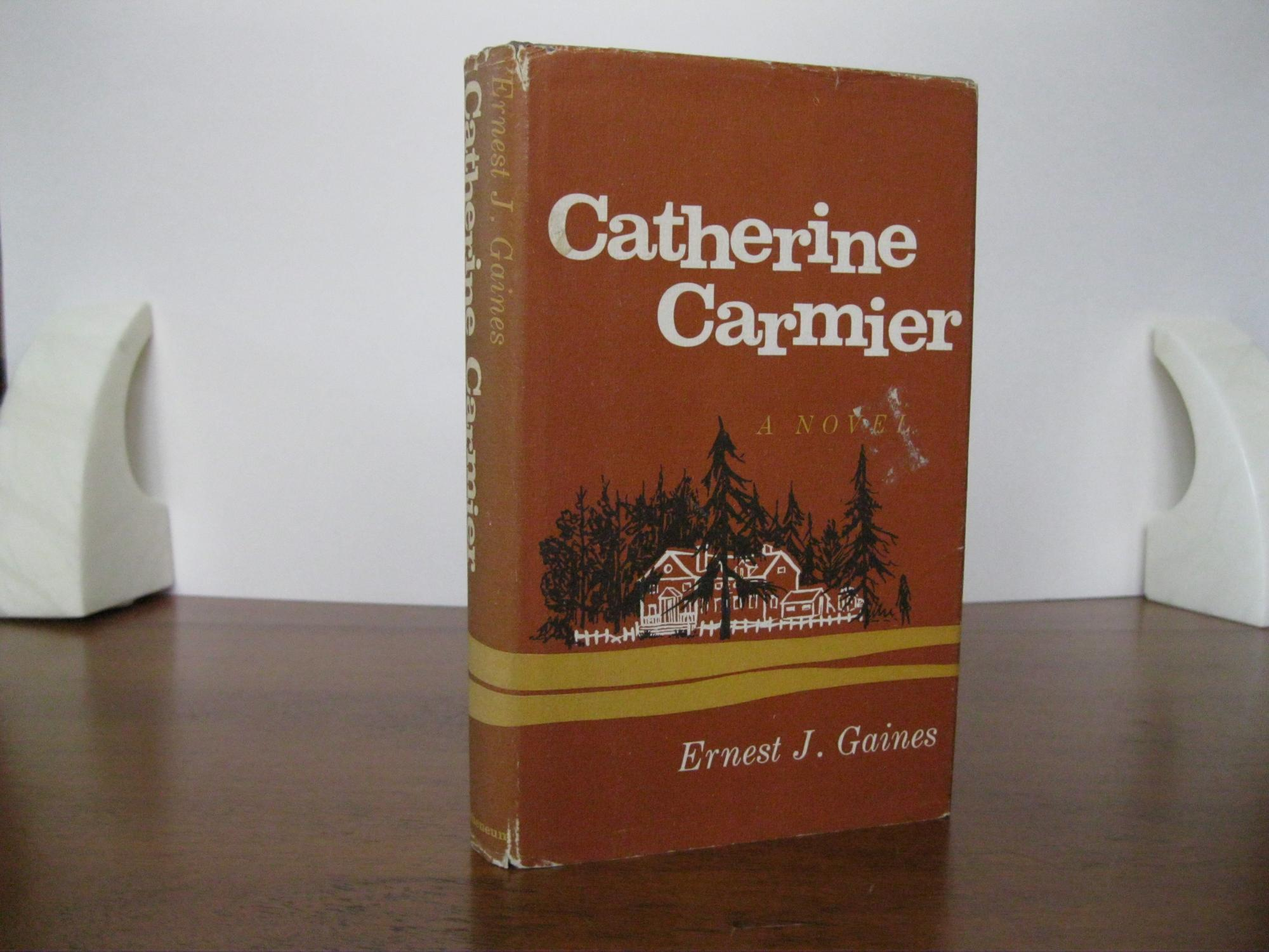 CATHERINE_CARMIER_*SIGNED*_GAINES,_ERNEST_J._[Very_Good]_[Hardcover]