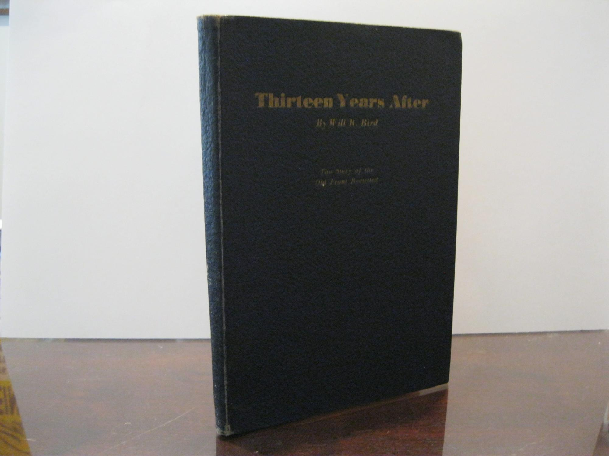 THIRTEEN_YEARS_AFTER_THE_STORY_OF_THE_OLD_FRONT_REVISITED_BIRD,_WILL_[Very_Good]_[Hardcover]