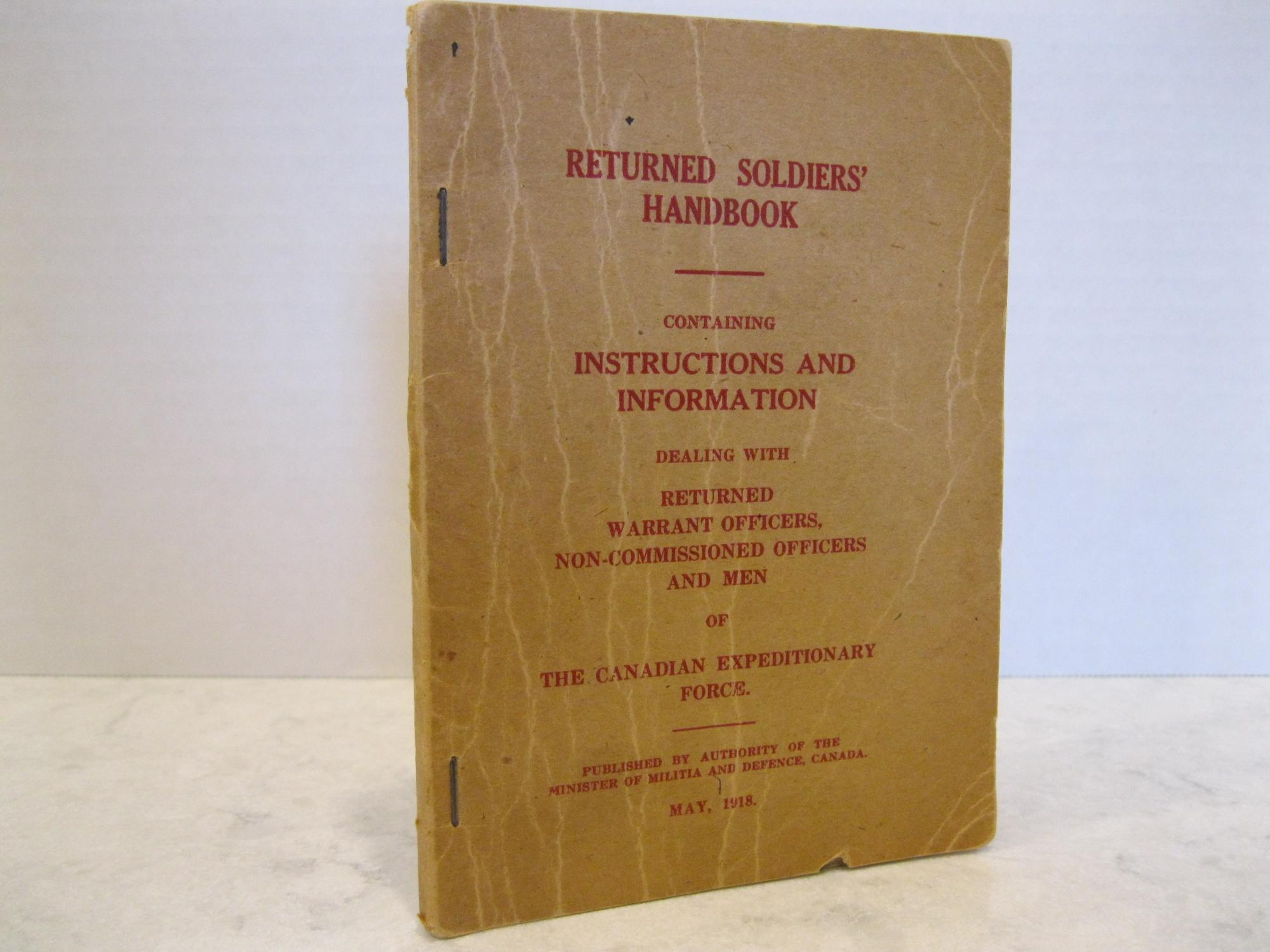 RETURNED_SOLDIER'S_HANDBOOK_CONTAINING_INSTRUCTIONS_DEALING_WITH_RETURNED_WARRANT_OFFICERS,_NON-COMMISSIONED_OFFICERS_AND_MEN_OF_THE_CANADIAN_EXPEDIT