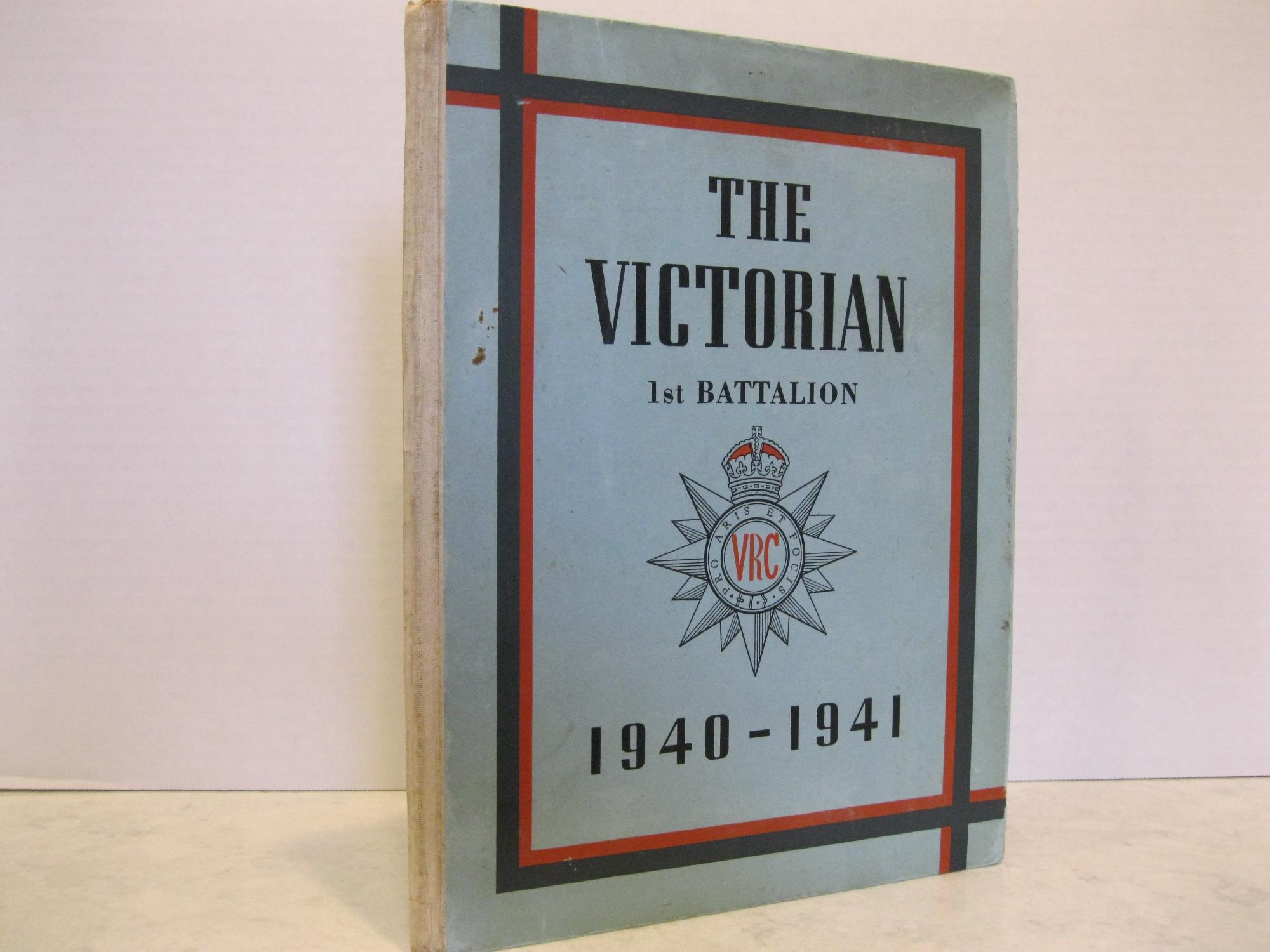 THE_VICTORIAN_1st_BATTALION_19401941___Very_Good_Hardcover