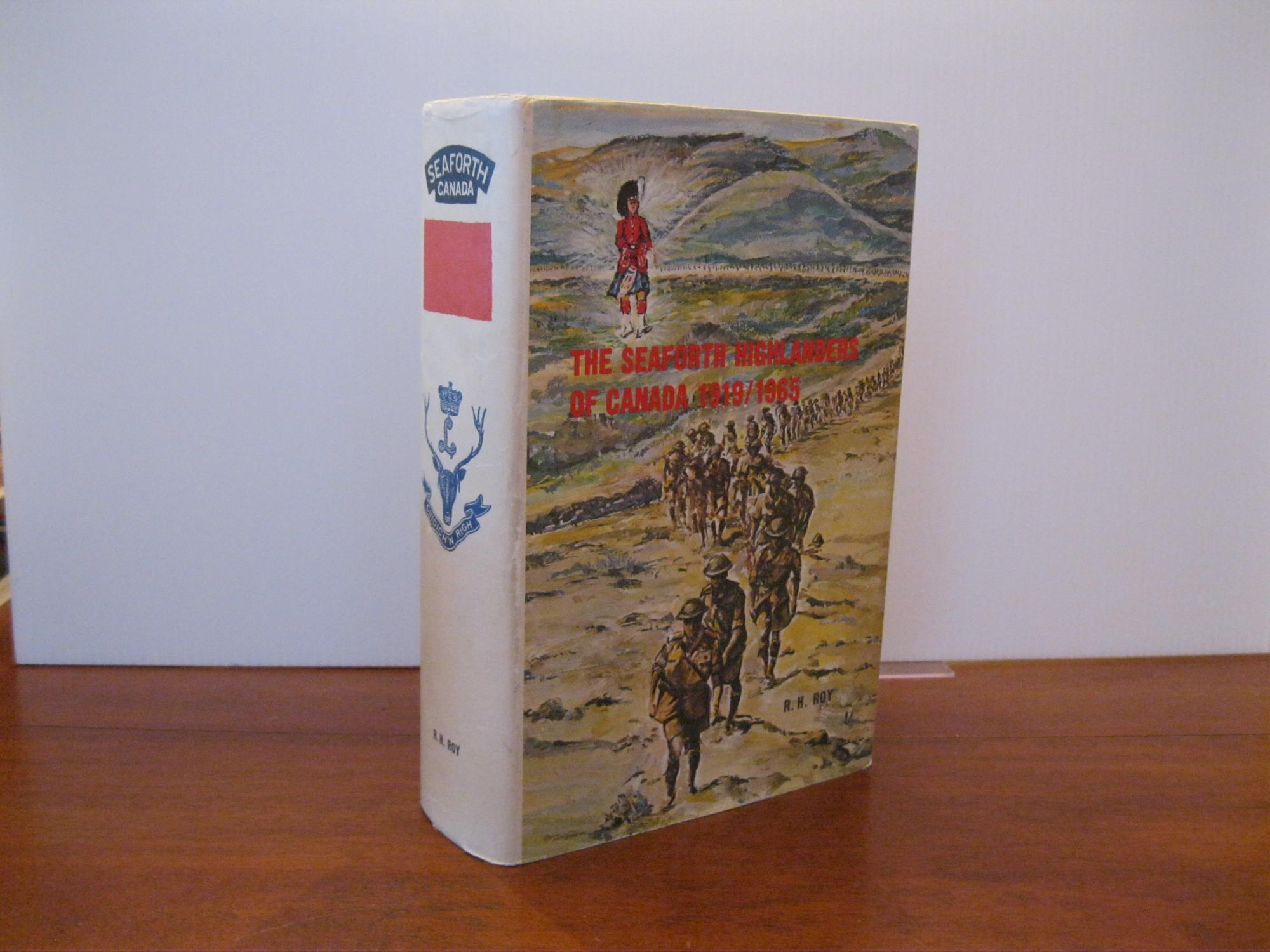 THE_SEAFORTH_HIGHLANDERS_OF_CANADA_1919_1965_ROY,_REGINALD_H._[Very_Good]_[Hardcover]