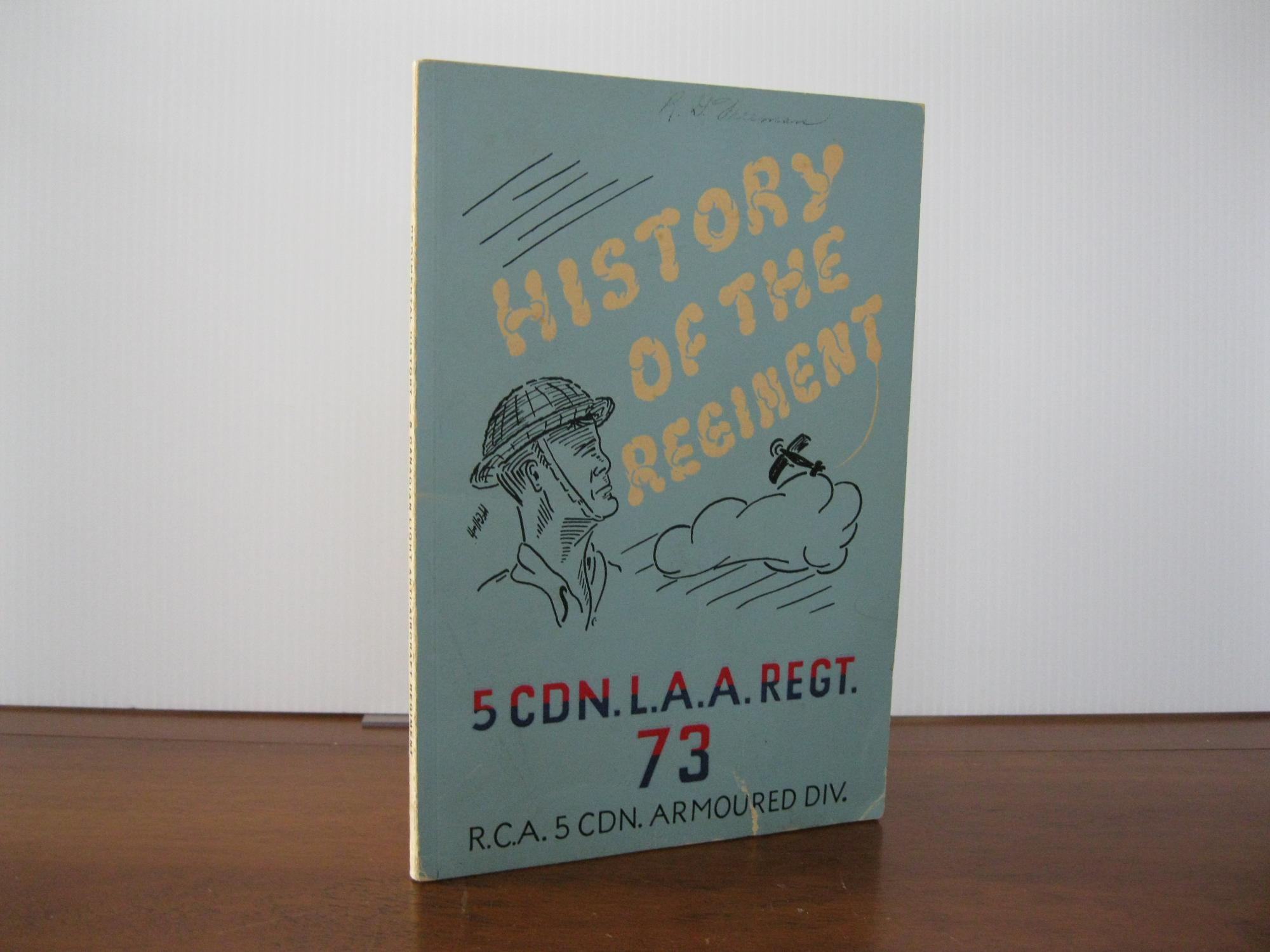 5_CANADIAN_LIGHT_ANTI_-_AIRCRAFT_REGIMENT:_HISTORY_OF_THE_REGIMENT___[Very_Good]_[Softcover]