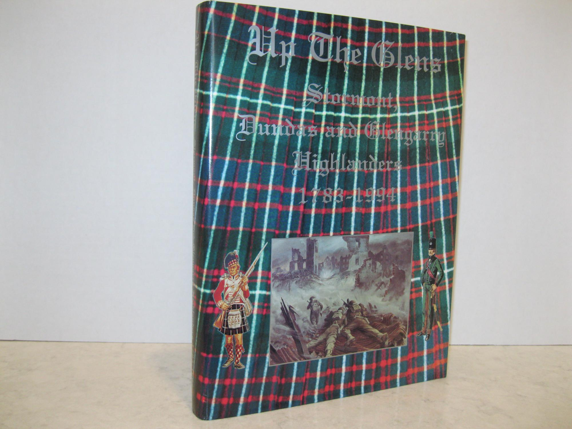 UP_THE_GLENS_THE_STORMONT_DUNDAS_AND_GLENGARRY_HIGHLANDERS_17831994_BOSS_LieutCol_W_&_BrigGen_WJ_PATTERSON_Fine_Hardcover