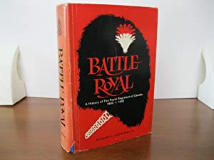 BATTLE ROYAL A HISTORY OF THE ROYAL REGIMENT OF CANADA 1862-1962
