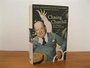 CHASING CHURCHILL: THE TRAVELS OF WINSTON CHURCHILL *SIGNED*
