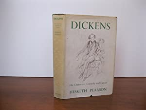 DICKENS: HIS CHARACTER, COMEDY AND CAREER *SIGNED*