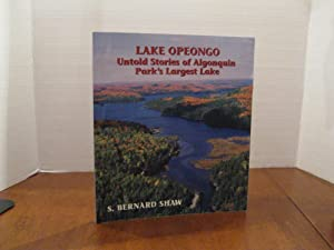 LAKE OPEONGO: UNTOLD STORIES OF ALGONQUIN PARK'S LARGEST LAKE