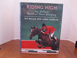 RIDING HIGH IAN MILLAR'S WORLD OF SHOW JUMPING *SIGNED BY MILLAR*