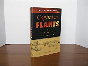 CAPITAL IN FLAMES: THE AMERICAN ATTACK ON YORK, 1813