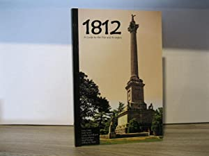 1812 A GUIDE TO THE WAR AND ITS LEGACY