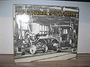ENGINEER'S WITNESS: A PHOTOGRAPHIC PANORAMA OF NINETEENTH CENTURY ENGINEERING TRIUMPHS *SIGNED BY...