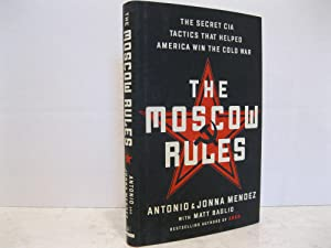 THE MOSCOW RULES: THE SECRET CIA TACTICS THAT HELPED AMERICA WITH THE COLD WAR