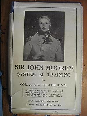 Sir John Moore's System of Training: Fuller, Col. J.F.C.