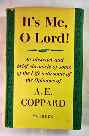 It's Me, O Lord! An Abstract and: A. E. Coppard