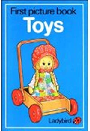 First Picture Book of Toys (Ladybird First: Ladybird Books; Longden,