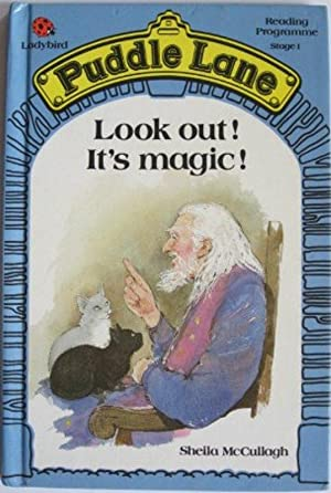 Look Out! It's Magic! (Puddle Lane reading: McCullagh, Sheila K.