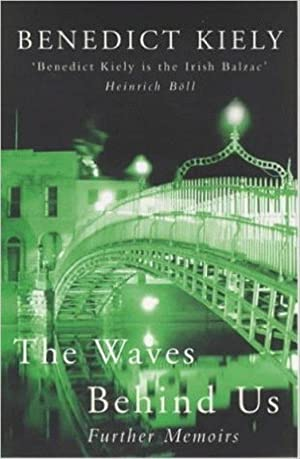 The Waves behind Us: Further Memoirs