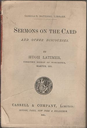 Sermons on the card and other discourses by Hugh Latimer