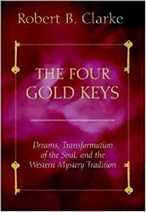 Four Gold Keys: Dreams, Transformation of the Soul and the Western Mystery Tradition