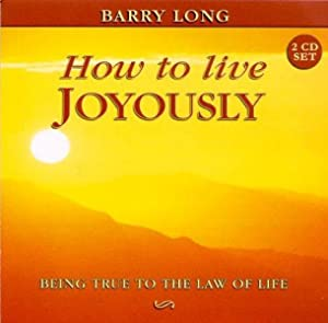 How to Live Joyously: Being True to the Law of Love (Myth of Life)