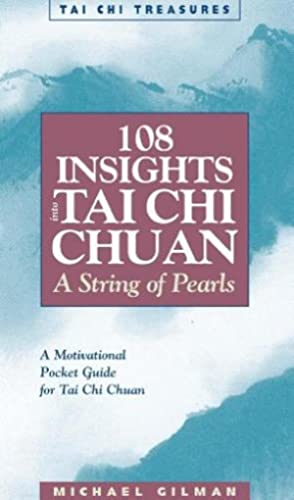 108 Insights into Tai Chi Chuan, Revised: A String of Pearls