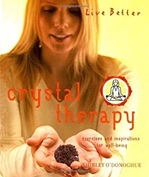 Live Better: Crystal Therapy (Live Better)