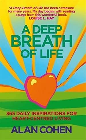 A Deep Breath of Life: 365 Daily Inspirations for Heart-Centred Living