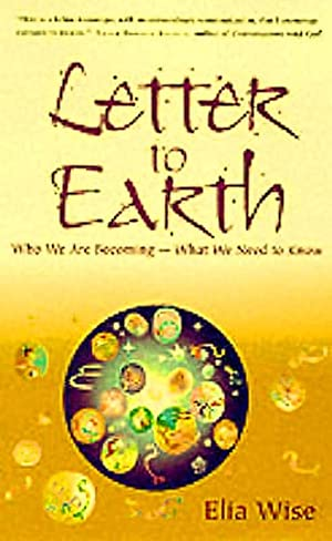 Letter to Earth: Who We are Becoming - What We Need to Know