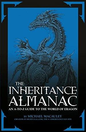 The Inheritance Almanac: An A-To-Z Guide to the World of Eragon. by Michael MacAuley with Mark Co...