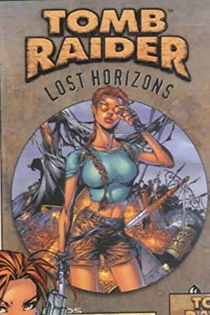 Tomb Raider: Lost Horizons: v. 3 (Tomb Raider)