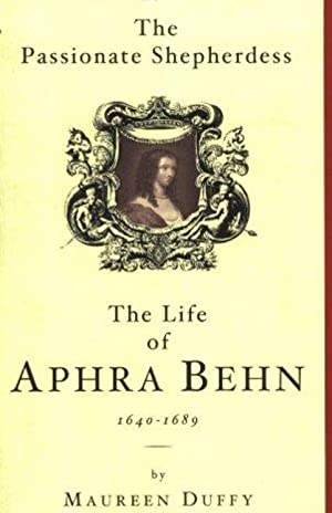 Phoenix: The Passionate Shepherdess: The Life of Aphra Behn 1649-1680