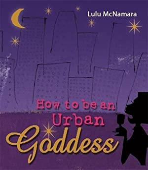 How to be an Urban Goddess