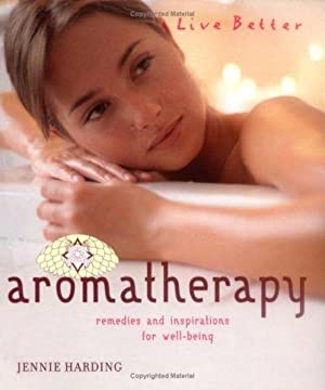 Aromatherapy: Remedies and Inspirations for Well-being (Live Better)