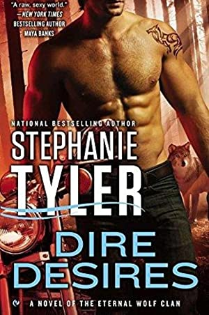 Dire Desires: A Novel of the Eternal Wolf Clan