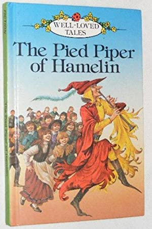 The Pied Piper of Hamelin (Well loved: Browning, Robert