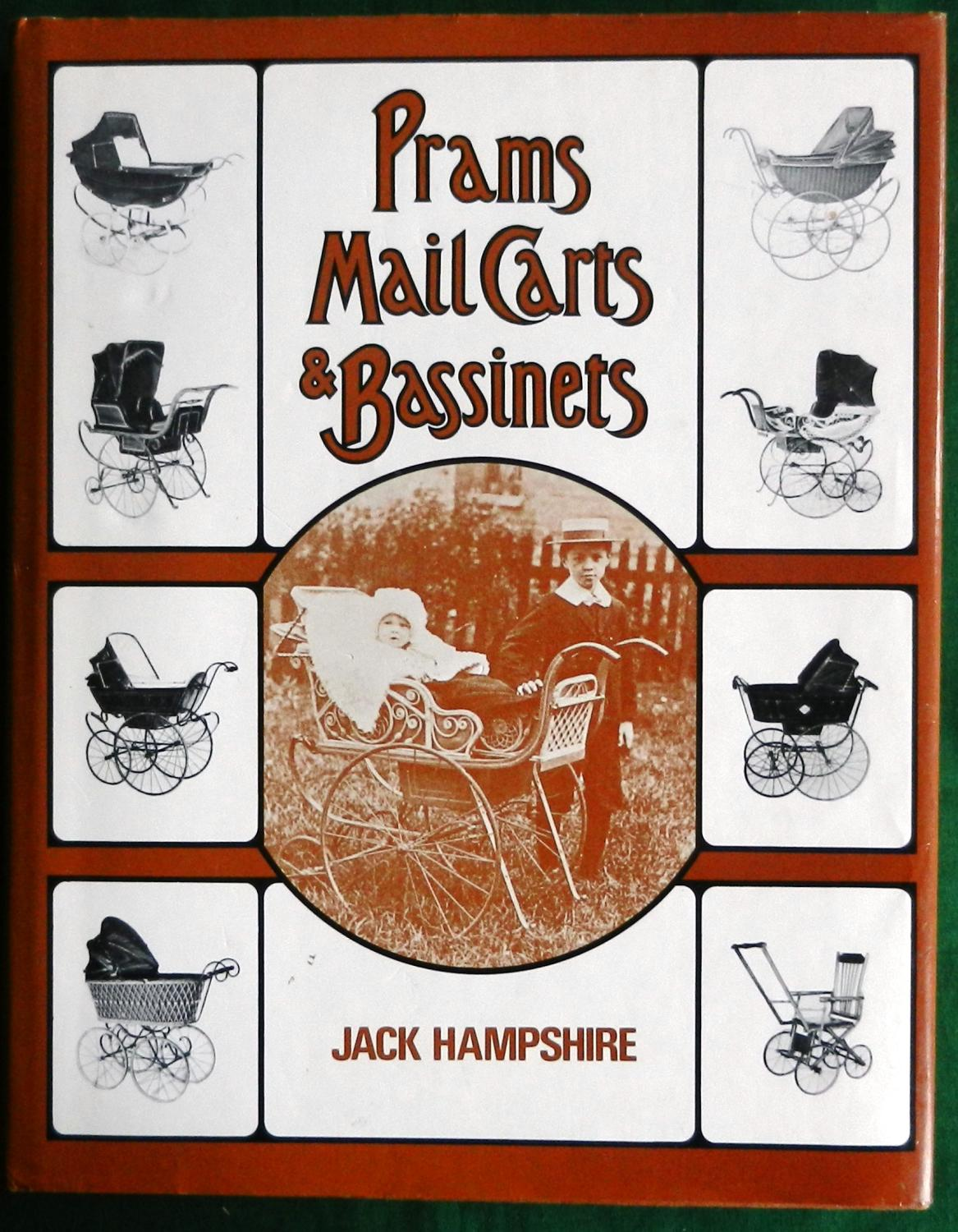 Prams, Mail Carts & Bassinets Hampshire, Jack: Fine Hardcover Large quarto, 240pp, profusely illustrated, brown boards, dustwrapper. The book is in fine condition with a dedication by Hampshire dated August 1983