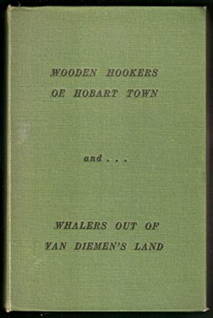 Wooden Hookers of Hobart Town & Whalers: O'May, Harry (compiler):