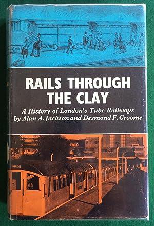 Rails Through the Clay - A History: Jackson, Alan A.