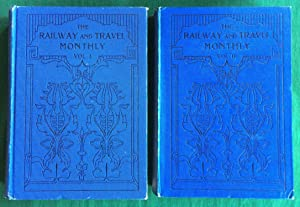 The Railway and Travel Monthly. Vol. 1, May - December 1910 & Vol. 2, January - June 1911: ...