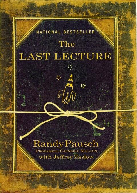 The Last Lecture: Pausch, Randy