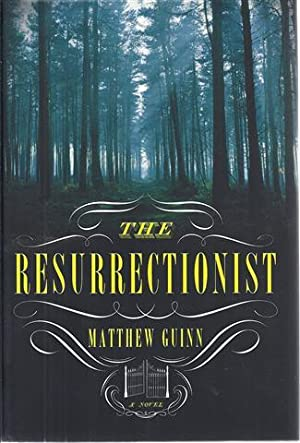 The Resurrectionist: Guinn, Matthew