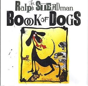 The Ralph Steadman Book of Dogs: Steadman, Ralph