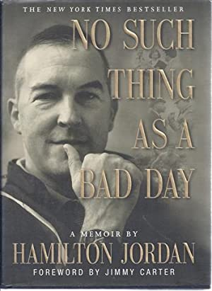 No Such Thing As a Bad Day: A Memoir: Jordan, Hamilton;Jordon, Hamilton