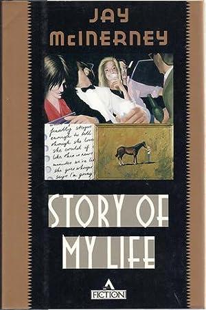 Story of My Life: A Novel: McInerney, Jay