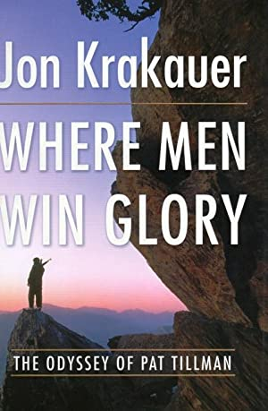 Where Men Win Glory: The Odyssey of: Krakauer, Jon