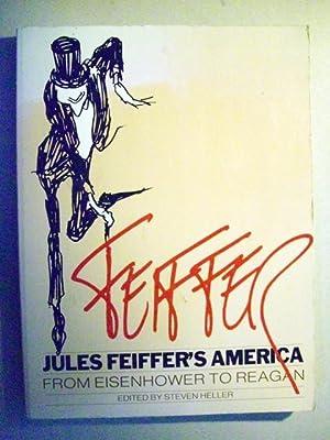 Jules Feiffer's America: From Eisenhower to Reagan: Feiffer, Jules